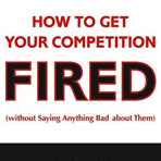how-to-get-your-compeitor-fired